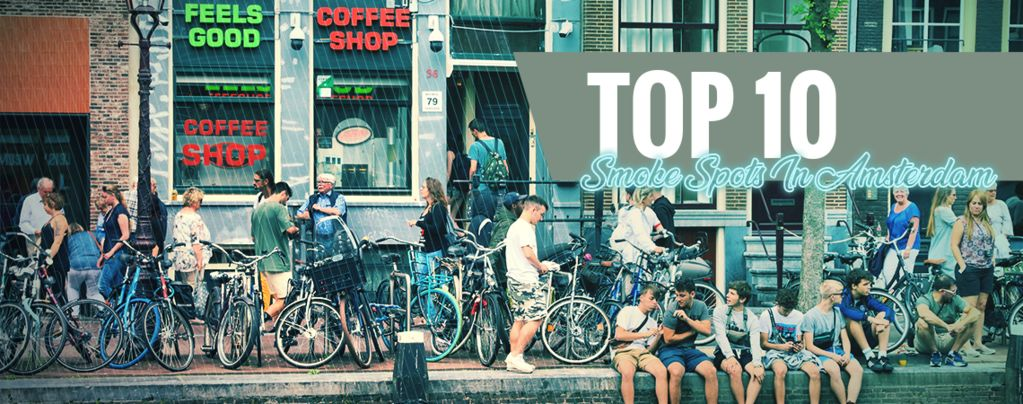 Top 10 Smoke Spots In Amsterdam