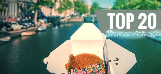 Top 20 Stoner Snacks in Amsterdam